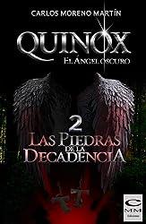 Quinox. El ángel oscuro 2: Las piedras de la decadencia (Universo Quinox Nº 2) (Spanish Edition)