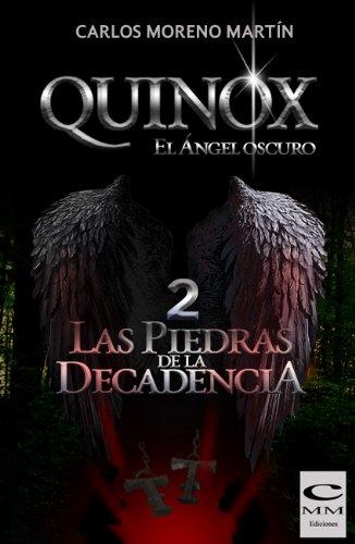 Quinox. El ángel oscuro 2: Las piedras de la decadencia (Universo Quinox Nº 2)