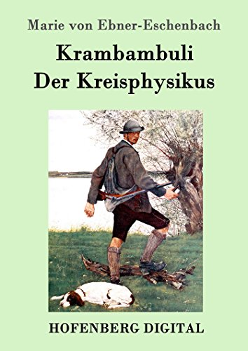 Krambambuli / Der Kreisphysikus: Zwei Erzählungen