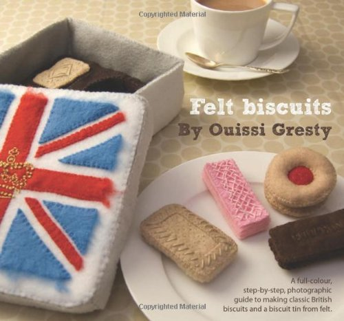 felt-biscuits-a-full-colour-step-by-step-photographic-guide-to-making-classic-british-biscuits-and-a-biscuit-tin-from-felt-by-ouissi-gresty-1-jun-2010-paperback