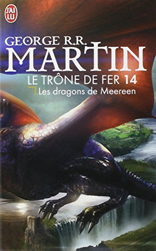 Le trône de fer (A game of Thrones), Tome 14 : Les dragons de Meereen