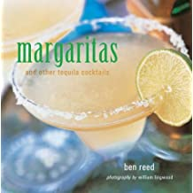 Margaritas and Other Tequila Cocktails by Ben Reed (2004-03-01)