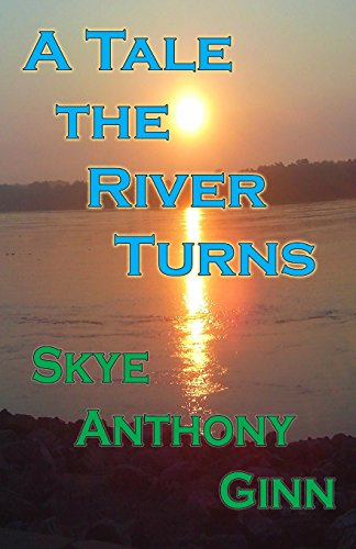 A Tale the River Turns