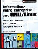 Telecharger Livres Informatisez votre entreprise avec GNU Linux Reseau web annuaire SGBD courrier (PDF,EPUB,MOBI) gratuits en Francaise