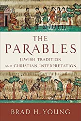 The Parables: Jewish Tradition and Christian Interpretation