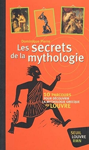Les secrets de la mythologie par Dominique Pierre