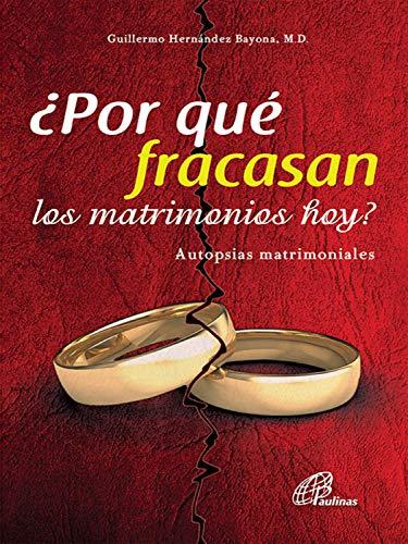 Por qué fracasan los matrimonios hoy?: Autopsias matrimoniales ...