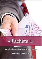«J'achète !» Introduction au Copywriting Hypnotique