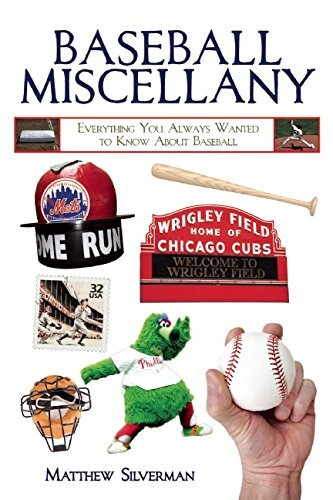 Baseball Miscellany: Everything You Always Wanted to Know About Baseball by Matthew Silverman (7-Apr-2015) Paperback