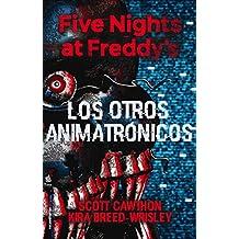 Five Nights at Freddy's. Los otros animatrónicos (Roca Juvenil)