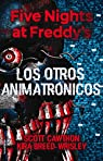 Five Nights at Freddy's. Los otros animatrónicos par Cawthon