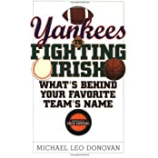 Yankees to Fighting Irish: What's Behind Your Favorite Team's Name