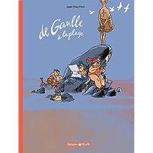 De Gaulle  - tome 1 - De gaulle à la plage