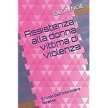 Assistenza alla donna vittima di violenza: Il ruolo dell'infermiere forense