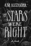 The Stars Were Right: Volume 1 (The Bell Forging Cycle)