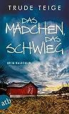 Das Mädchen, das schwieg: Kriminalroman (Kajsa Coren 2) von Trude Teige