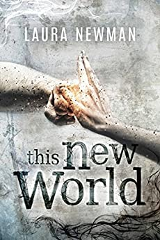 This New World (New World Chronik 1) von [Newman, Laura]