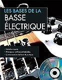 Les bases de la basse électrique : Initiation rapide ; Mélodies et accords ; Connaissances de base & pratique (1CD audio)