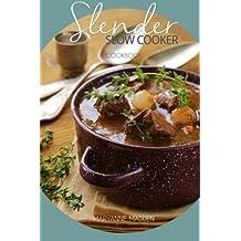 Slender Slow Cooker Cookbook: Low Calorie Recipes for Slow Cooking under 200, 300 and 400 calories (Slender Cookbook) (Volume 1) by Maryanne Madden (2016-03-01)