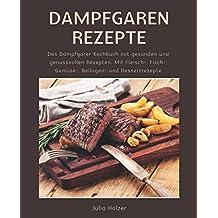 Suchergebnis Auf Amazon De Fur Dampfgaren Kochbuch Bucher