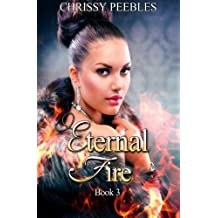 Eternal Fire (The Ruby Ring Saga) by Chrissy Peebles (2013-05-09)