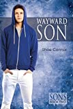 Front cover for the book Wayward Son by Shae Connor