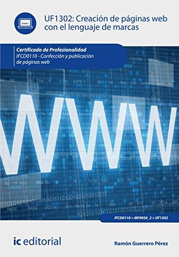 Creación de páginas web con el lenguaje de marcas. ifcd0110 - confección y publicación de páginas web por Ramón Guerrero Pérez