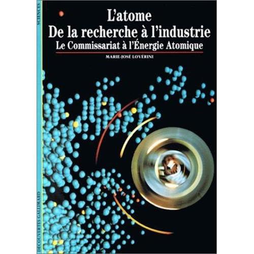 L'Atome : De la recherche à l'industrie, le Commissariat à l'énergie atomique