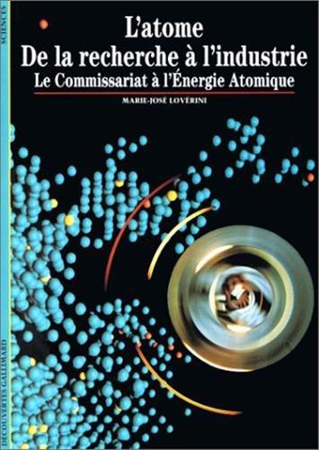 L'Atome : De la recherche à l'industrie, le Commissariat à l'énergie atomique par Marie-José Lovérini