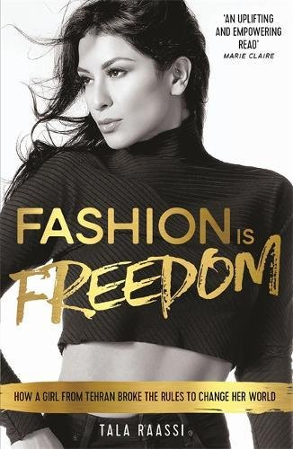 Fashion Is Freedom: How a Girl from Tehran Broke the Rules to Change her World - Großhandel Girls Fashion