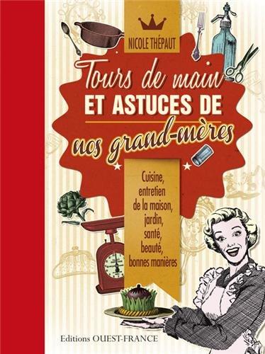 TOURS DE MAINS ET ASTUCES DE NOS GRAND-MERES