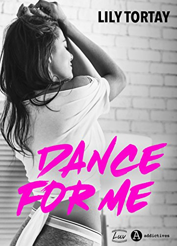 Dance for me par Lily Tortay
