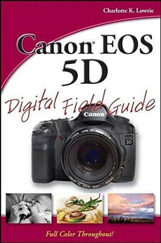 Canon EOS 5D Digital Field Guide Canon Usa Eos 5d
