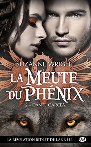 La Meute du Phénix, Tome 2: Dante Garcea par Suzanne Wright