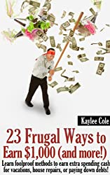 23 Frugal Ways to Earn $1,000 (and More..) (English Edition)