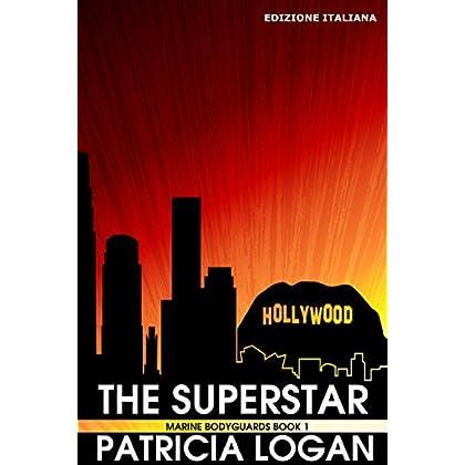 The Superstar (Edizione Italiana) (Marine Bodyguards Vol. 1)