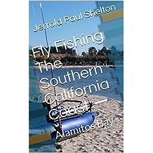 Fly Fishing The Southern California Coast: Alamitos Bay (Southern California Coastal Fly Fishing Book 4) (English Edition)