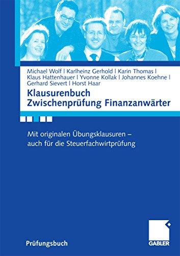 Klausurenbuch Zwischenprüfung Finanzanwärter: Mit originalen Übungsklausuren - auch für die Steuerfachwirtprüfung