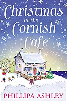 Christmas at the Cornish Café: A heart-warming holiday read for fans of Poldark (The Cornish Café Series, Book 2) by [Ashley, Phillipa]