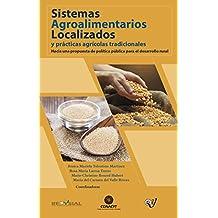 Sistemas Agroalimentarios Localizados y prácticas agrícolas tradicionales (SIAL)