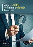 Manual de análisis fundamental y valoración de empresas: ¿Te gustaría saber analizar y valorar una empresa?