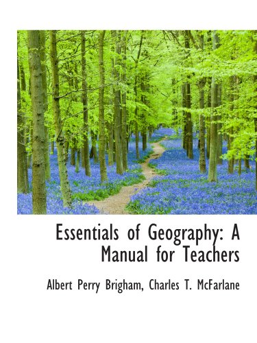 Essentials of Geography: A Manual for Teachers