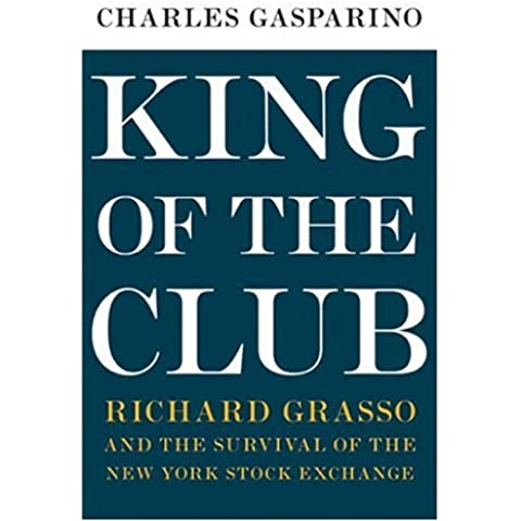 King of the Club: Richard Grasso and