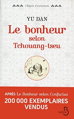 Le Bonheur selon Tchouang-tseu par Yu DAN