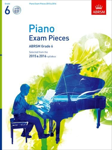 Piano Exam Pieces 2015 & 2016, Grade 6, with CD: Selected from the 2015 & 2016 syllabus (ABRSM Exam Pieces)