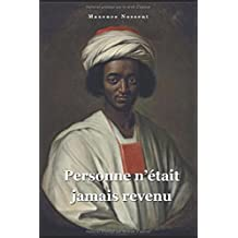 Personne n'était jamais revenu: La vie d'Ayuba Suleiman Diallo happé par la traite négrière