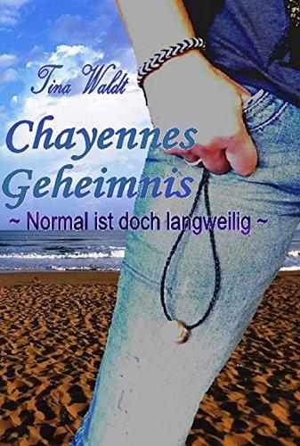 Buchseite und Rezensionen zu 'Chayennes Geheimnis: Normal ist doch langweilig' von Tina Waldt