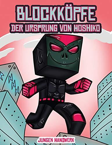 Jungen Handwerk (Blockköpfe - Der Ursprung von Hoshiko): Dieses Blockköpfe Papier -Bastelbuch für Kinder kommt mit 3 speziell ausgewählten ... 4 zufälligen Charakteren und 1 Schwebeboard