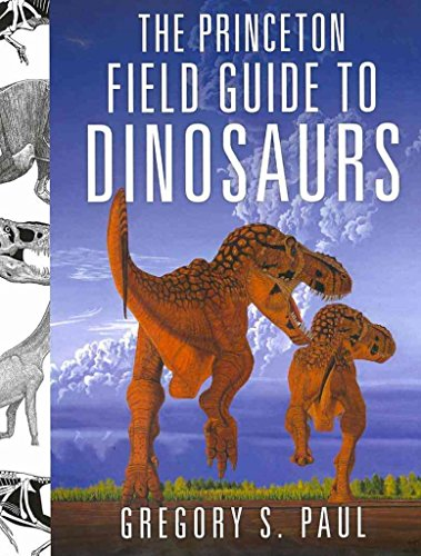 [The Princeton Field Guide to Dinosaurs] (By: Gregory S. Paul) [published: October, 2010]