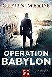 Operation Babylon: Thriller - Glenn Meade